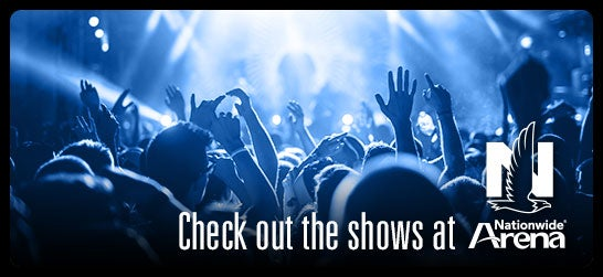 Check out shows at Nationwide Arena!